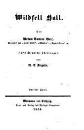 Wildfell Hall: Von Acton Currer Bell. In's Deutsche übertragen von W. E. Drugulin, Band 3