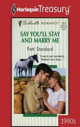 Say You Ll Stay And Marry Me Book PDF