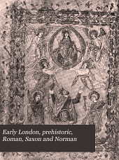 Early London: Prehistoric, Roman, Saxon and Norman
