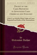 Digest of the Cases Reported in Annotated Cases  American and English  PDF