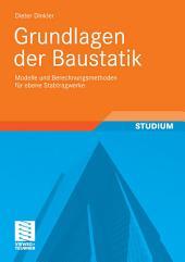 Grundlagen der Baustatik: Modelle und Berechnungsmethoden für ebene Stabtragwerke