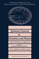 Quantum Systems in Chemistry and Physics  Trends in Methods and Applications PDF