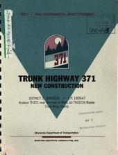 Trunk Highway 371 New Construction, Crow Wing County: Environmental Impact Statement, Volume 1