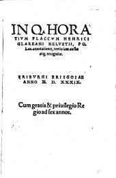 Q. Horatii Flacci Poemata Omnia: Adiecta sunt praeterea ubiq[ue] argumenta, & Carminum rationes ...