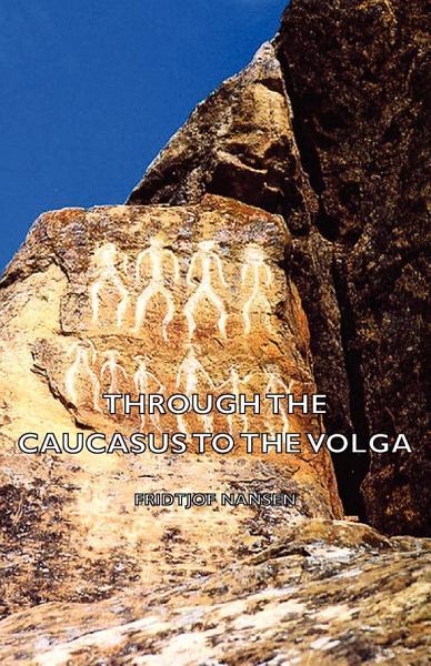 Download Through The Caucasus To The Volga Book