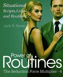 Seduction Force Multiplier 4 Power Of Routines Situational Scripts Lines And Routines Book PDF