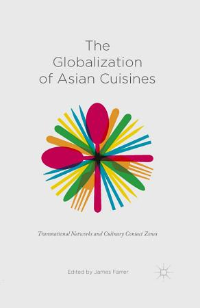The Globalization of Asian Cuisines PDF