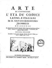 Arte di conoscere l'età de' codici latini e italiani