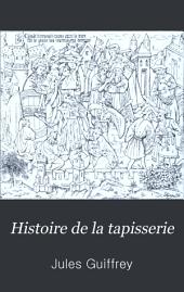 Histoire de la tapisserie: depuis le moyen âge jusqu'à nos jours