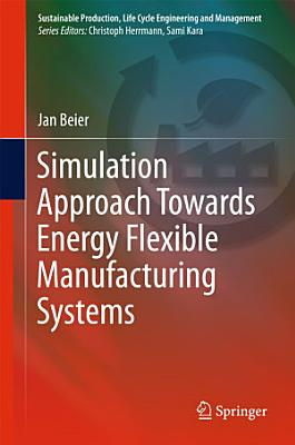 Simulation Approach Towards Energy Flexible Manufacturing Systems