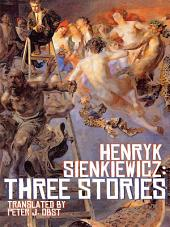 Henryk Sienkiewicz: Three Stories