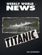 Weekly World News: Titanic