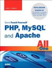 Sams Teach Yourself PHP, MySQL and Apache All in One: Edition 5