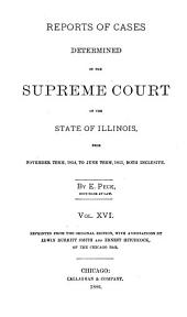 Reports of Cases Determined in the Supreme Court of the State of Illinois: Volume 16