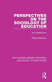 Perspectives on the Sociology of Education: An Introduction
