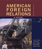 American Foreign Relations  A History  Volume 2  Since 1895 PDF