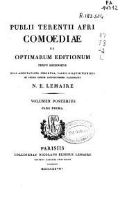 Publii Terentii Afri comoediae ex optimarum editionum textu recensitae quas adnotatione perpetua, variis disquisitionibus et indice rerum locupletissimo illustravit: Volume 2, Part 1