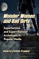 Wonder Women and Bad Girls PDF