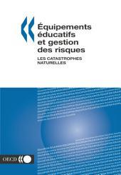Équipements éducatifs et gestion des risques Les catastrophes naturelles: Les catastrophes naturelles