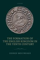 The Formation of the English Kingdom in the Tenth Century PDF