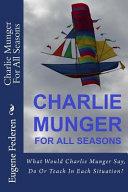 Charlie Munger for All Seasons