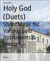 Holy God (Duets): Sheet Music for Various Solo Instruments & Piano