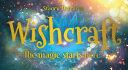 Wishcraft  The Magic Starts Here PDF