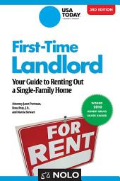 First-Time Landlord: Your Guide to Renting out a Single-Family Home, Edition 3