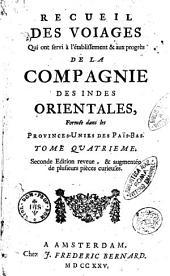 Recueil des voiages qui ont servi a l'etablissement et aux progres de la Compagnie des Indes orientales, formee dans les provinces-unies des Pais-Bas: Volume4
