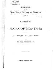 Catalogue of the Flora of Montana and the Yellowstone National Park: Volume 1