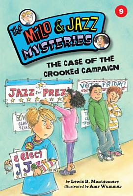 The Case of the Crooked Campaign  Book 9