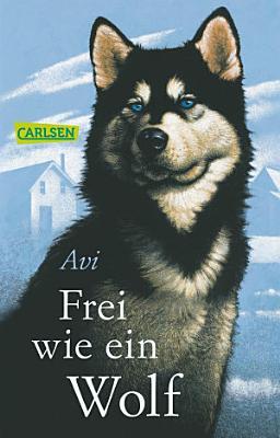 Frei wie ein Wolf PDF