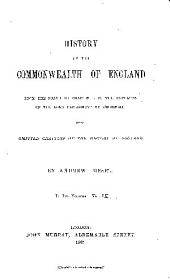 History of the Commonwealth of England from the Death of Charles I. to the Expulsion of the Long Parliament by Cromwell: Being Omitted Chapters of the History of England: Volume 2