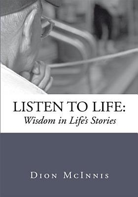 Listen to Life  Wisdom in Life s Stories