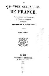 Les grandes chroniques de France: selon que elles sont conservées en l'église de Saint-Denis en France, Volume1