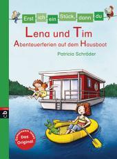 Erst ich ein Stück, dann du - Lena und Tim - Abenteuerferien auf dem Hausboot