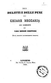 Dei delitti e delle pene di Cesare Beccaria coi Commenti di vari insigni scrittori