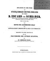 Einladung zu der Feier des Fünfzigjährigen Doctor-Jubiläums des Herrn D. Eduard von Schrader ... Begleitet von einer Abhandlung über die Polychromie der antiken Sculptur