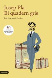 El quadern gris: Edició de Narcís Garolera