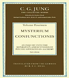 THE COLLECTED WORKS OF C  G  JUNG  Mysterium Coniunctionis  Volume 14  PDF
