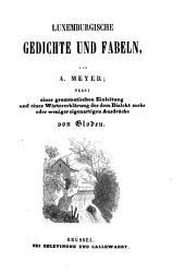 Luxemburgische Gedichte und Fabeln: nebst einer grammatischen Einleitung und einer Wortererklärung der dem Dialekt mehr oder weniger eigenartiger Ausdrucke