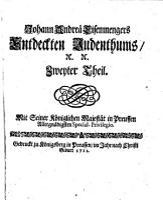 Entdecktes Judenthum  oder gr  ndlicher und wahrhaffter Bericht  Welchergestalt die verstockte Juden die Hochheilige Drey Einigkeit     erschrecklicher Weise l  stern und verunehren  etc   PDF