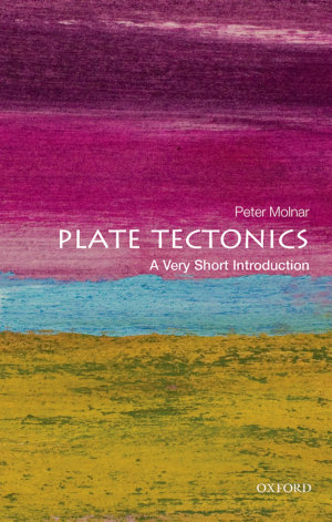 Plate Tectonics  A Very Short Introduction
