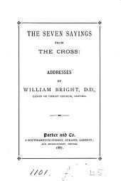 The Seven Sayings from the Cross: Addresses