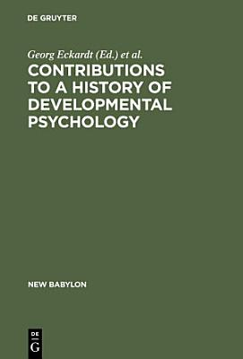 Contributions to a History of Developmental Psychology PDF