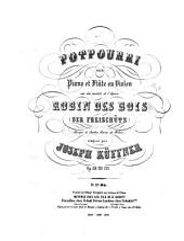 Potpourri pour piano et flûte ou violon sur des motifs de l'opéra Robin des bois (Der Freischütz), musique de Charles M. de Weber: op. 120