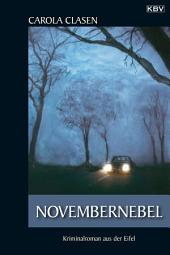 Novembernebel: Kriminalroman aus der Eifel