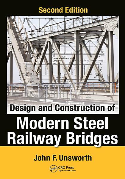 Design and Construction of Modern Steel Railway Bridges PDF