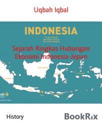 Sejarah Ringkas Hubungan Ekonomi Indonesia Jepun PDF