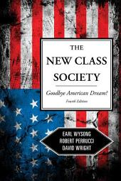 The New Class Society: Goodbye American Dream?, Edition 4